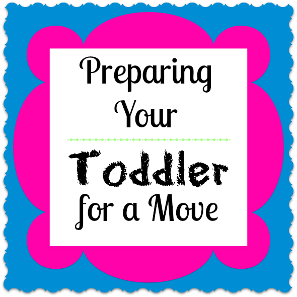 Preparing Your Toddler for a Move