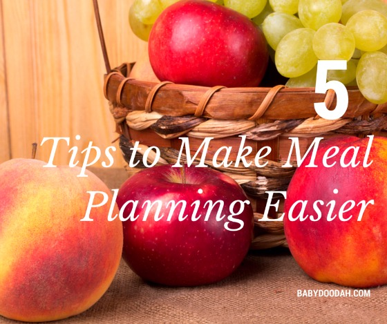 5 Tips to Make Meal Planning Easier - Baby Doodah