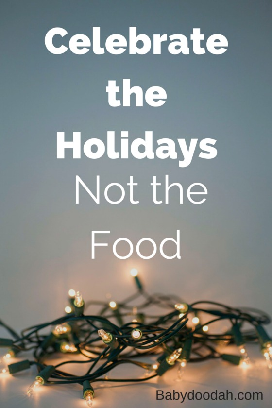 Celebrate the Holidays - Not the Food - Baby Doodah!