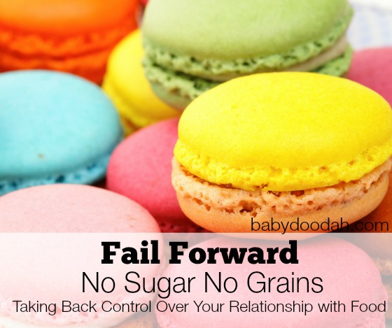 Fail Forward - No Sugar No Grains - Baby Doodah