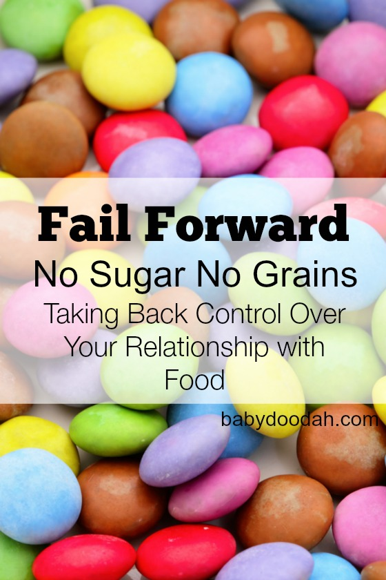 Fail Forward - No Sugar No Grains