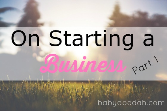 On Starting a Business - Sunset in the Park - Baby Doodah