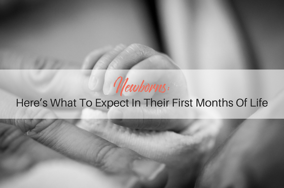 Newborns- Here's What To Expect In Their First Months Of Life (1)