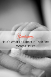 Newborns- Here's What To Expect In Their First Months Of Life - Pinterest